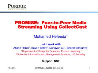 PROMISE:  Peer-to-Peer Media Streaming Using CollectCast Mohamed Hefeeda 1 Joint work with
