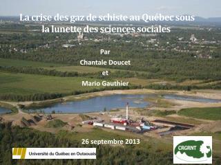 La crise des gaz de schiste au Québec sous la lunette des sciences sociales