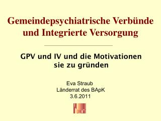Gemeindepsychiatrische Verb�nde und Integrierte Versorgung