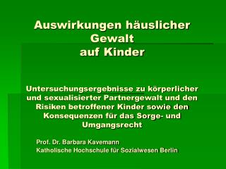 Prof. Dr. Barbara Kavemann Katholische Hochschule für Sozialwesen Berlin