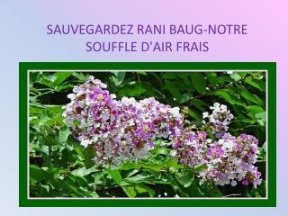 SAUVEGARDEZ RANI BAUG- NOTRE SOUFFLE D'AIR FRAIS