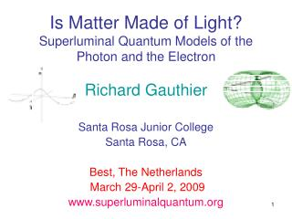 Is Matter Made of Light Superluminal Quantum Models of the Photon and the Electron