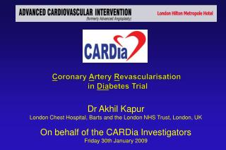 Dr Akhil Kapur  London Chest Hospital, Barts and the London NHS Trust, London, UK