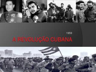 A Revolução Cubana