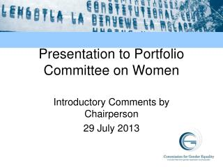 Presentation to Portfolio Committee on Women