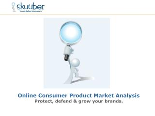 Online Consumer Product Market Analysis Protect, defend & grow your brands.