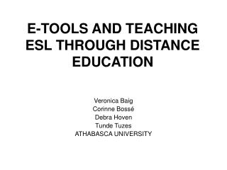 E-TOOLS AND TEACHING ESL THROUGH DISTANCE EDUCATION
