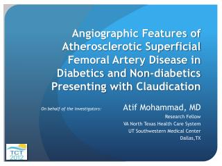 Atif Mohammad, MD Research Fellow VA North Texas Health Care System UT Southwestern Medical Center