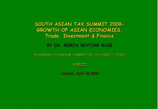 SOUTH ASIAN TAX SUMMIT 2008- GROWTH OF ASIAN ECONOMIES, Trade, Investment & Finance