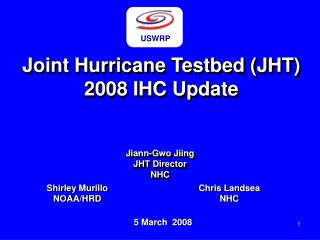 Joint Hurricane Testbed (JHT) 2008 IHC Update