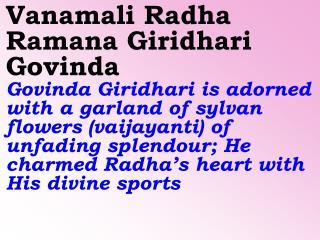 Old New 939 Vanamali Radha Ramana Giridhari Govinda