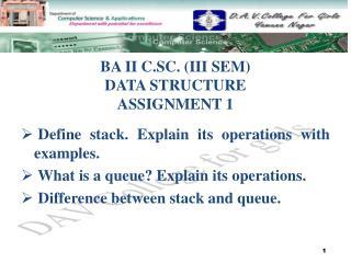 BA II C.SC. (III SEM) DATA STRUCTURE  ASSIGNMENT 1