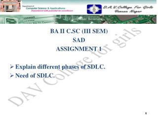 BA II C.SC (III SEM) SAD ASSIGNMENT 1 Explain different phases of SDLC. Need of SDLC.