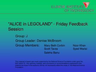 """ALICE in LEGOLAND"" - Friday Feedback Session"