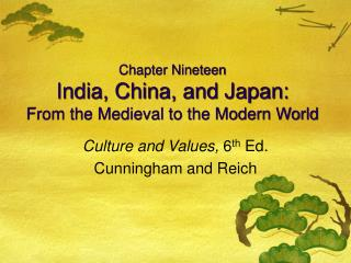 Chapter Nineteen India, China, and Japan: From the Medieval to the Modern World
