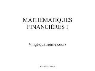 MATHÉMATIQUES FINANCIÈRES I