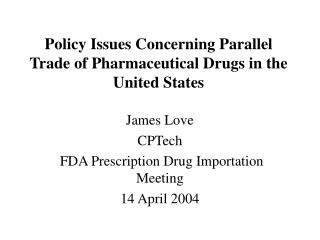 Policy Issues Concerning Parallel Trade of Pharmaceutical Drugs in the United States