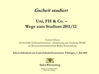 Gscheit studiert  Uni, FH & Co. –   Wege zum Studium 2011/12