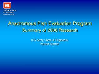 Anadromous Fish Evaluation Program  Summary of 2006 Research