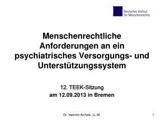 Menschenrechtliche Anforderungen an ein psychiatrisches Versorgungs- und Unterstützungssystem
