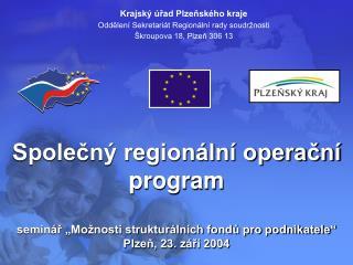 Krajský úřad Plzeňského kraje Oddělení Sekretariát Regionální rady soudržnosti