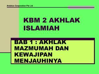 KBM 2 AKHLAK ISLAMIAH