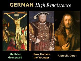 GERMAN High Renaissance