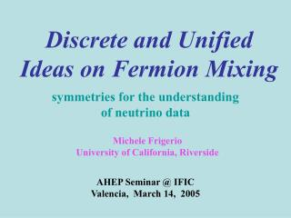 Discrete and Unified Ideas on Fermion Mixing