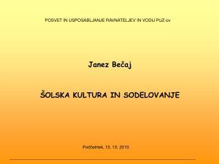 Janez Bečaj ŠOLSKA KULTURA IN SODELOVANJE