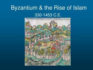 Byzantium & the Rise of Islam