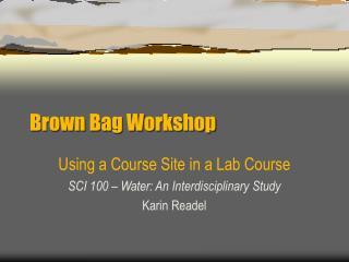 Brown Bag Workshop