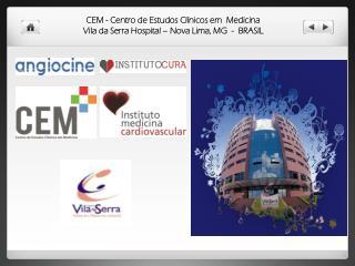 CEM - Centro de Estudos Clínicos em  Medicina Vila da Serra Hospital – Nova Lima, MG  -  BRASIL