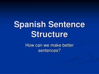 Spanish Sentence Structure