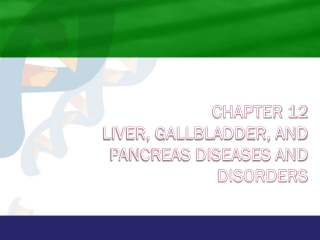 Pathophysiology Of The Pancreas,  Liver And Gallbladder