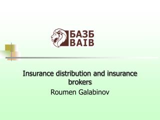 Insurance distribution and insurance brokers Roumen Galabinov