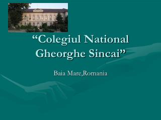 """Colegiul National Gheorghe Sincai"""