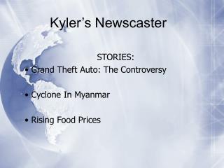 Kyler's Newscaster