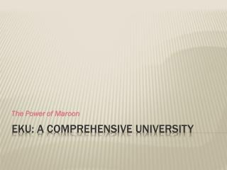EKU: A Comprehensive university