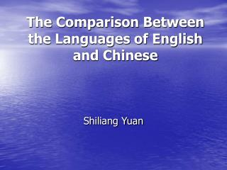 The Comparison Between the Languages of English and Chinese