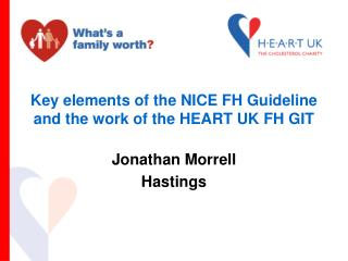 Key elements of the NICE FH Guideline and the work of the HEART UK FH GIT