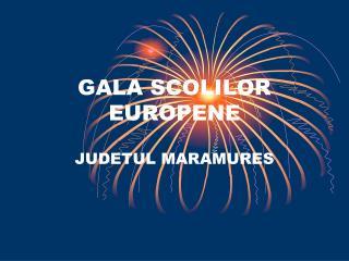 GALA SCOLILOR EUROPENE