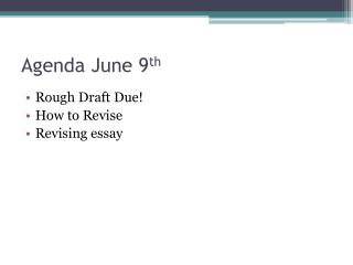 Agenda June 9 th