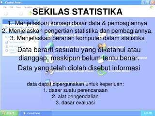 Data berarti sesuatu yang diketahui atau dianggap, meskipun belum tentu benar.