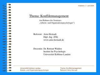 Thema: Konfliktmanagement    im Rahmen des Seminars:   Arbeits- und Organisationspsychologie