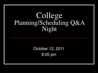 College  Planning/Scheduling Q&A Night