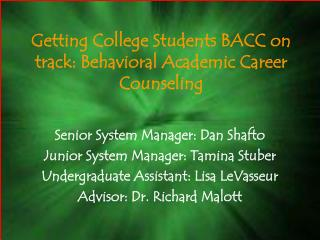 Getting College Students BACC on track: Behavioral Academic Career Counseling