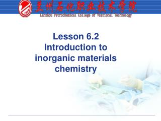 Lesson 6.2 Introduction to inorganic materials chemistry