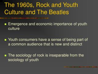 The 1960s, Rock and Youth Culture and The Beatles