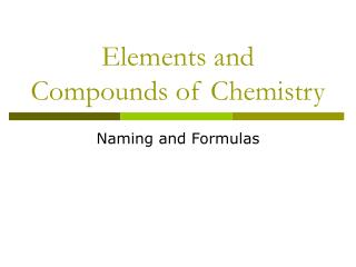 Elements and Compounds of Chemistry