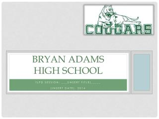 Bryan Adams  High School